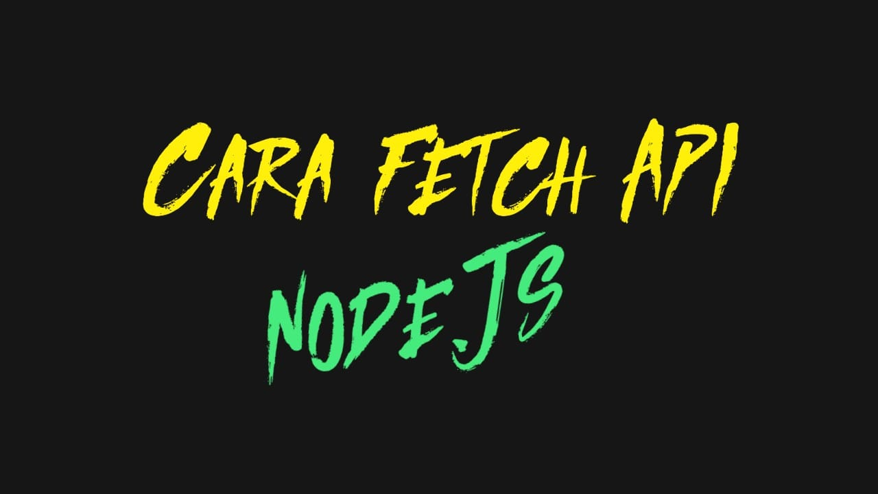 Cover Cara fetch API di Node.js